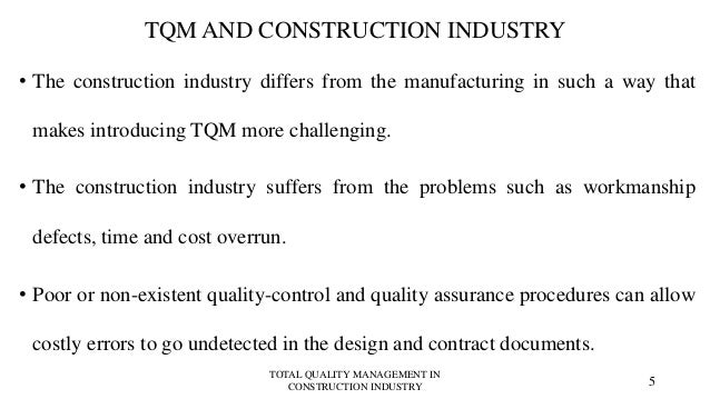 total quality management in construction Nowadays most of the organisations in a worldwide industry are more towards on implementing total quality management in their system in achieving and maintaining.