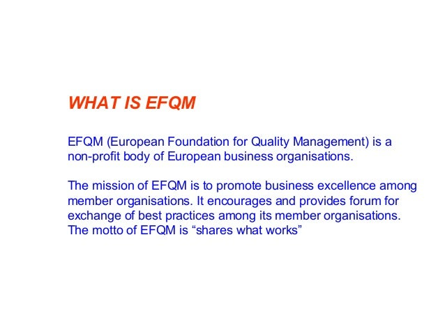 ABOUT EFQM EXCELLENCE AWARDS  Instituted in 1992, it is Europe's most prestigious award for organisational excellence.  ...