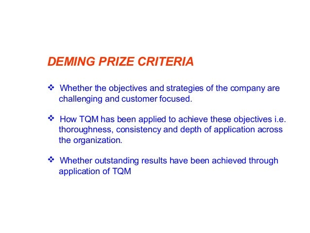 """DEMING PRIZE PROCESS Submission of """"Description of TQM practices"""" On-site examination by JUSE team Prize giving to success..."""