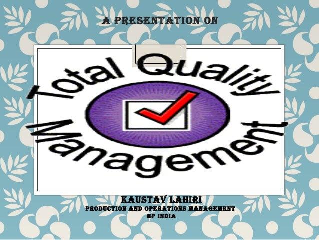 A PRESENTATION ON KAUSTAV LAHIRI PRODUCTION AND OPERATIONS MANAGEMENT HP INDIA