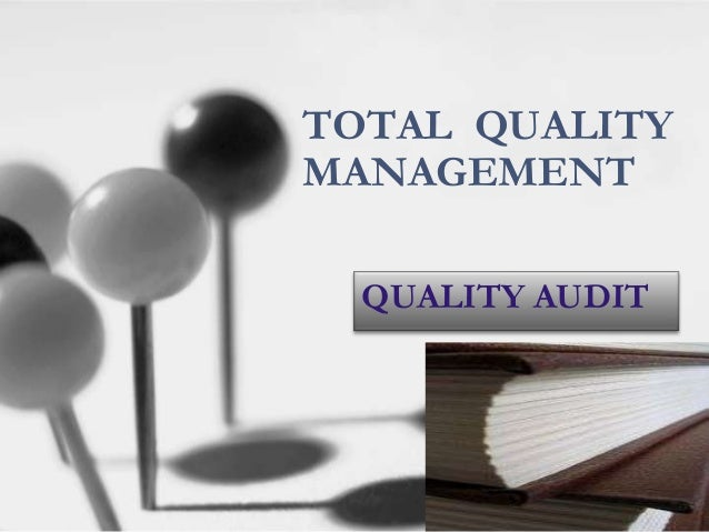TOTAL QUALITY MANAGEMENT QUALITY AUDIT