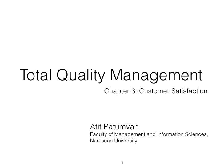 Total Quality Management              Chapter 3: Customer Satisfaction         Atit Patumvan         Faculty of Management...