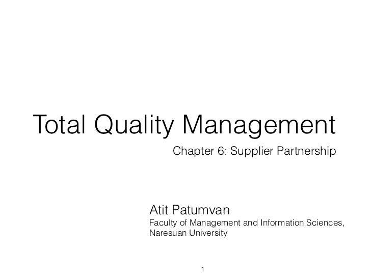 Total Quality Management              Chapter 6: Supplier Partnership         Atit Patumvan         Faculty of Management ...