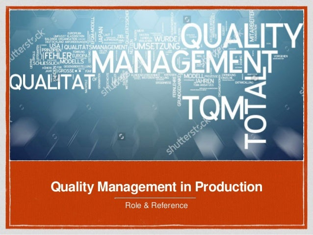 Quality Management in Production Role & Reference