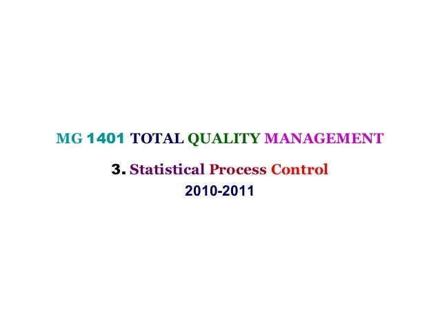 MG 1401 TOTAL QUALITY MANAGEMENT     3. Statistical Process Control                2010-2011