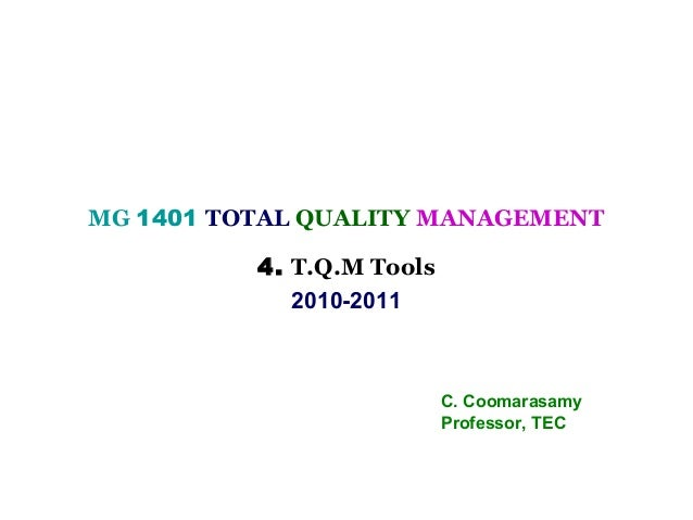 MG 1401 TOTAL QUALITY MANAGEMENT          4. T.Q.M Tools             2010-2011                           C. Coomarasamy   ...