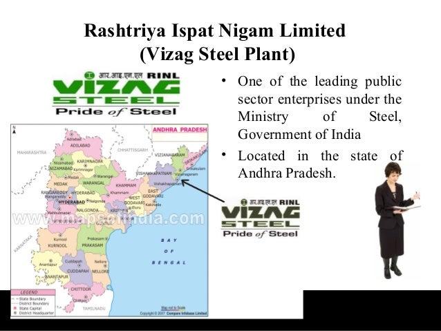 Rashtriya Ispat Nigam Limited      (Vizag Steel Plant)               • One of the leading public                 sector en...