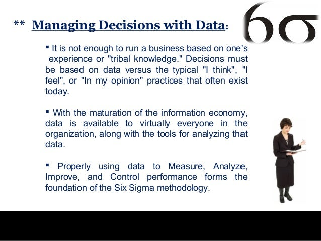 """** Managing Decisions with Data:     It is not enough to run a business based on ones     experience or """"tribal knowledge..."""