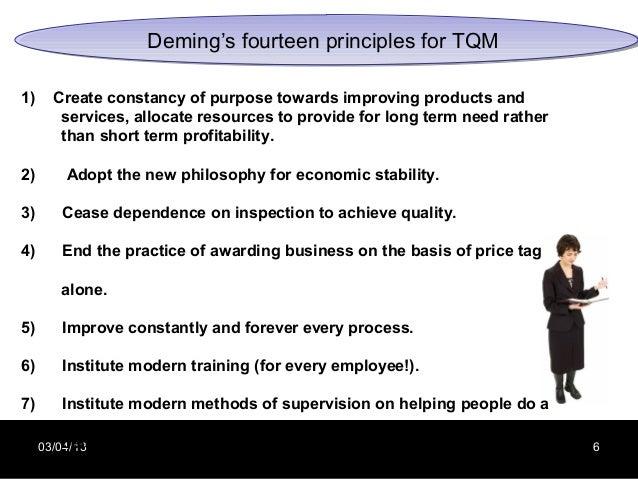 Deming's fourteen principles for TQM                         Deming's fourteen principles for TQM1)     Create constancy o...