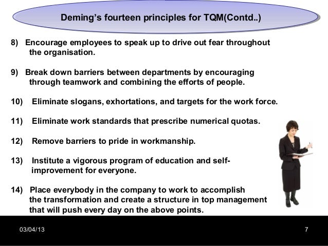 Deming's fourteen principles for TQM(Contd..)             Deming's fourteen principles for TQM(Contd..)8) Encourage employ...