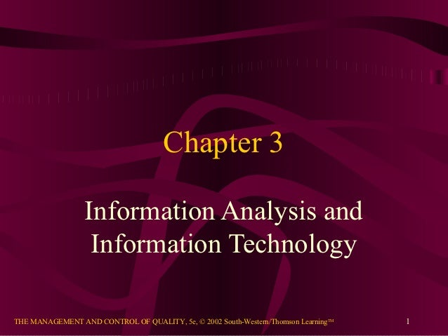 Chapter 3                  Information Analysis and                   Information TechnologyTHE MANAGEMENT AND CONTROL OF ...