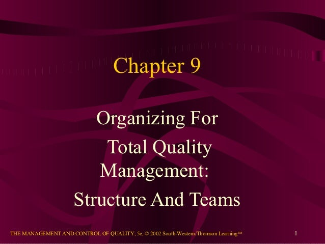 Chapter 9                         Organizing For                          Total Quality                         Management...