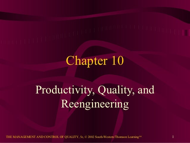 Chapter 10                 Productivity, Quality, and                      ReengineeringTHE MANAGEMENT AND CONTROL OF QUAL...