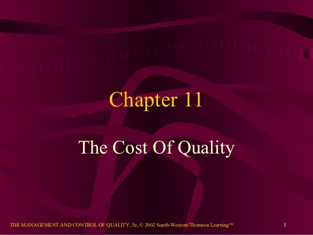 Chapter 11                         The Cost Of QualityTHE MANAGEMENT AND CONTROL OF QUALITY, 5e, © 2002 South-Western/Thom...