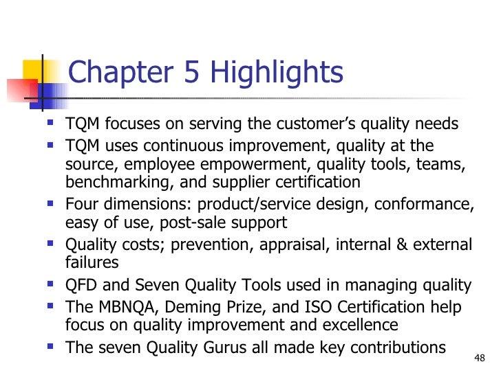 Chapter 5 Highlights <ul><li>TQM focuses on serving the customer's quality needs </li></ul><ul><li>TQM uses continuous imp...