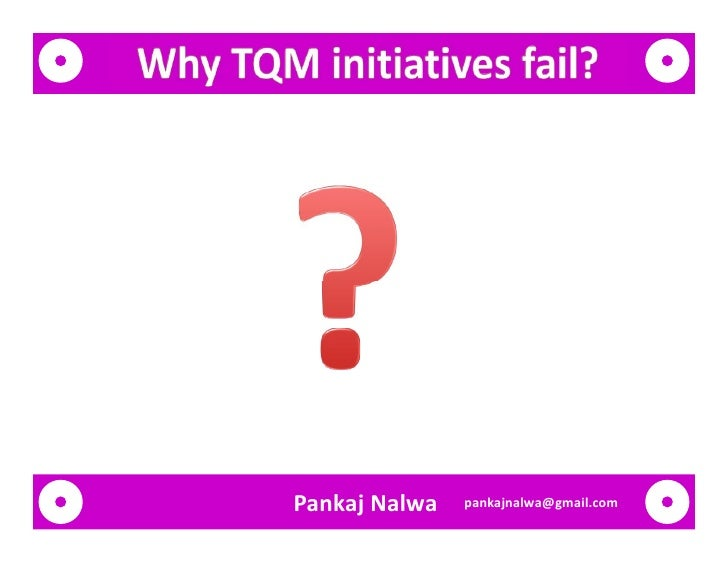 """why total quality management fails Why total quality management fails and what to do about it, irwin, new york burati, j l, and oswald, t h(1993) """"implementing total quality management in."""