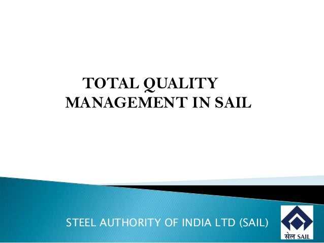 TOTAL QUALITYMANAGEMENT IN SAILSTEEL AUTHORITY OF INDIA LTD (SAIL)