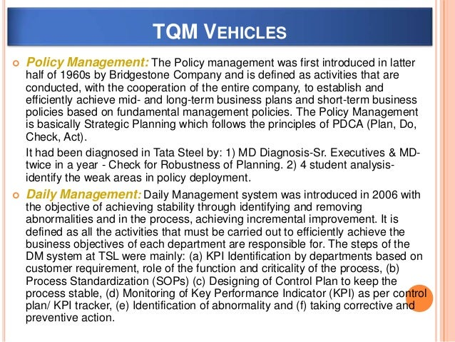  Policy Management: The Policy management was first introduced in latter half of 1960s by Bridgestone Company and is defi...