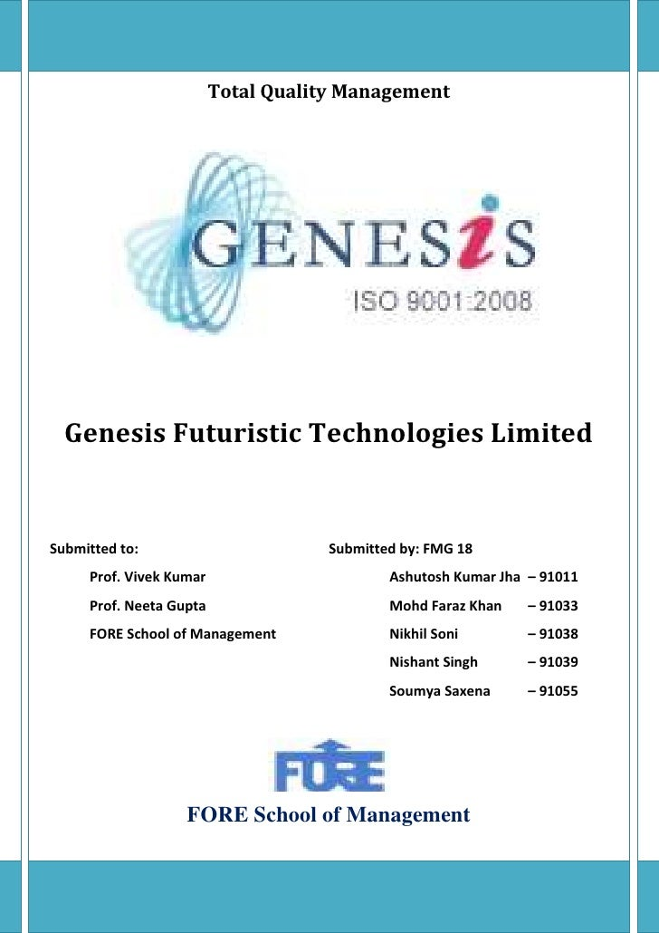 Total Quality ManagementGenesis Futuristic Technologies LimitedSubmitted to: Submitted by: FMG 18Prof. Vivek Kumar       A...