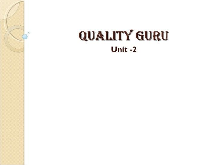 quality guru Unit -2