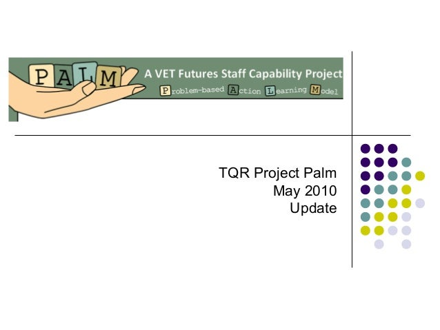 TQR Project Palm May 2010 Update