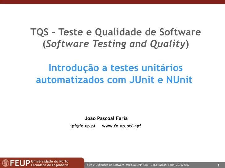 TQS -  Teste e Qualidade de Software ( Software Testing and Quality ) Introdução a  testes unitários automatizados com JUn...