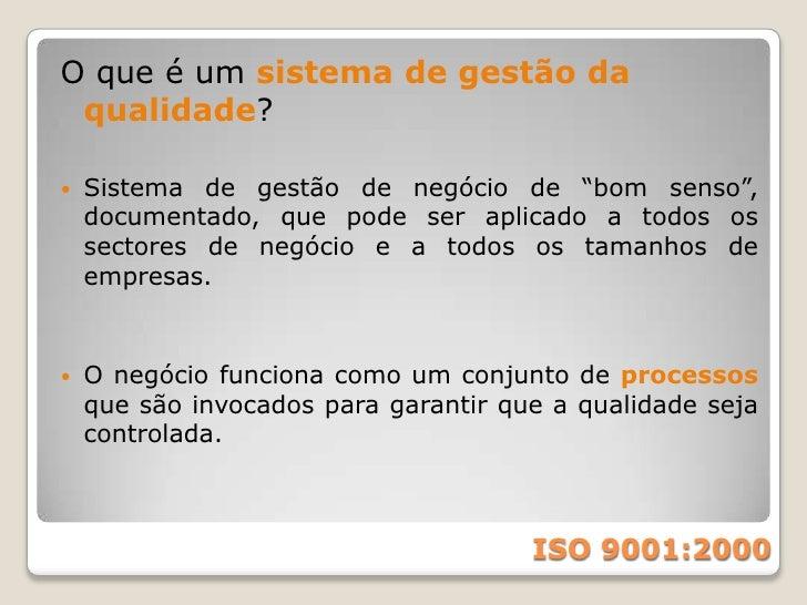 Benefícios:<br />Consistência melhorada no desempenho de produtos/serviços e portanto níveis mais altos de satisfação de c...