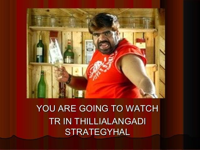 YOU ARE GOING TO WATCHYOU ARE GOING TO WATCH TR IN THILLIALANGADITR IN THILLIALANGADI STRATEGYHALSTRATEGYHAL