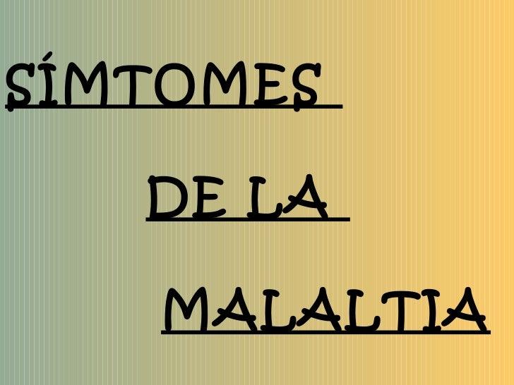 SÍMTOMES  DE LA  MALALTIA