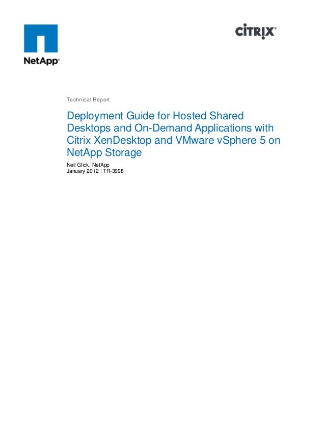 Technical Report  Deployment Guide for Hosted Shared Desktops and On-Demand Applications with Citrix XenDesktop and VMware...
