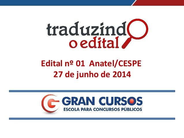 Edital nº 01 Anatel/CESPE 27 de junho de 2014