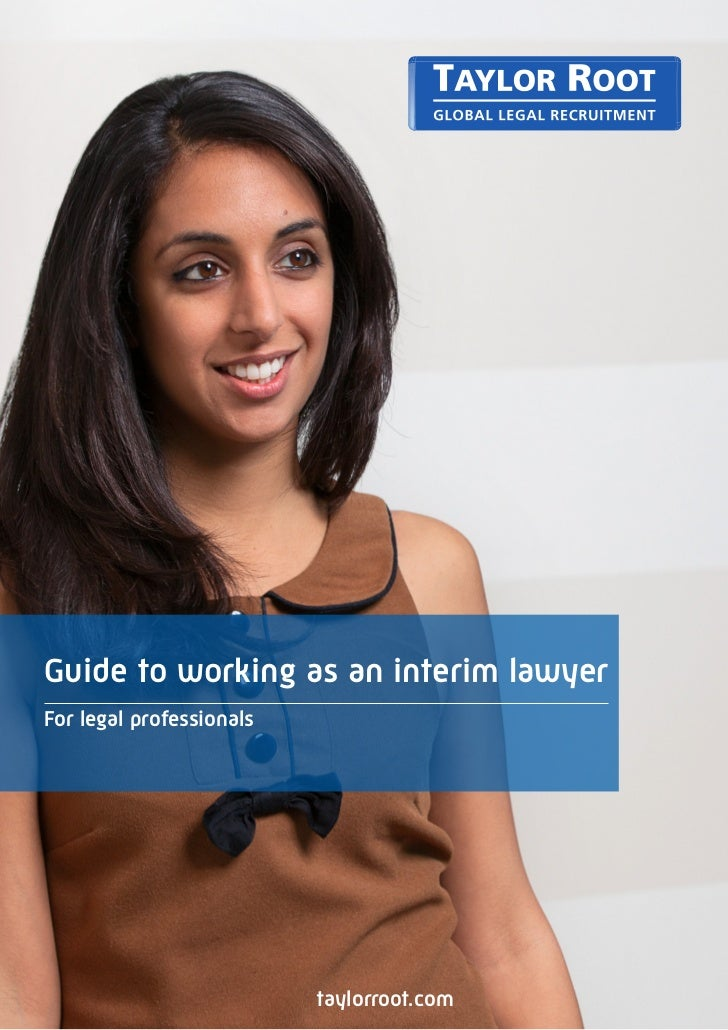 Guide to working as an interim lawyer  For legal professionals                            taylorroot.com