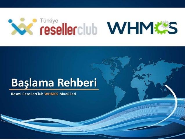 Başlama RehberiResmi ResellerClub WHMCS Modülleri