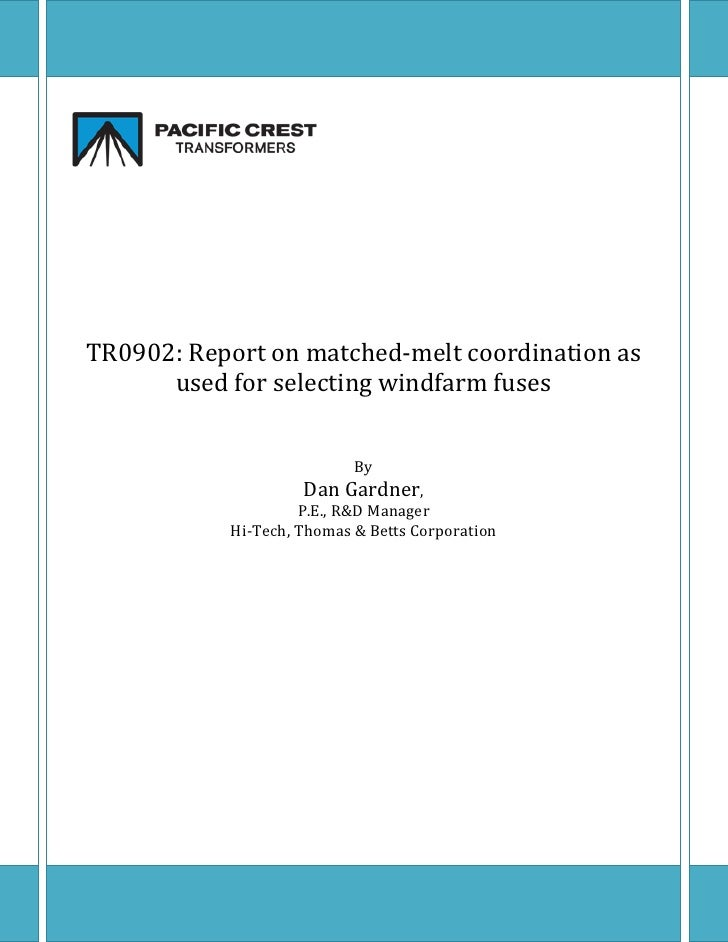 TR0902: Report on matched-melt coordination as       used for selecting windfarm fuses                              By    ...