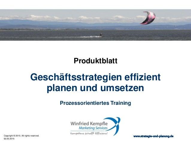 02.05.2015 Copyright © 2015. All rights reserved. www.strategie-und-planung.de Geschäftsstrategien effizient planen und um...