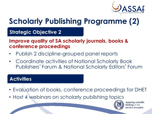 scholarly journal publishing in south africa The scholarly publishing unit carries out peer review and associated quality audits of all south african research journals in 5-year cycles this is done in relation.