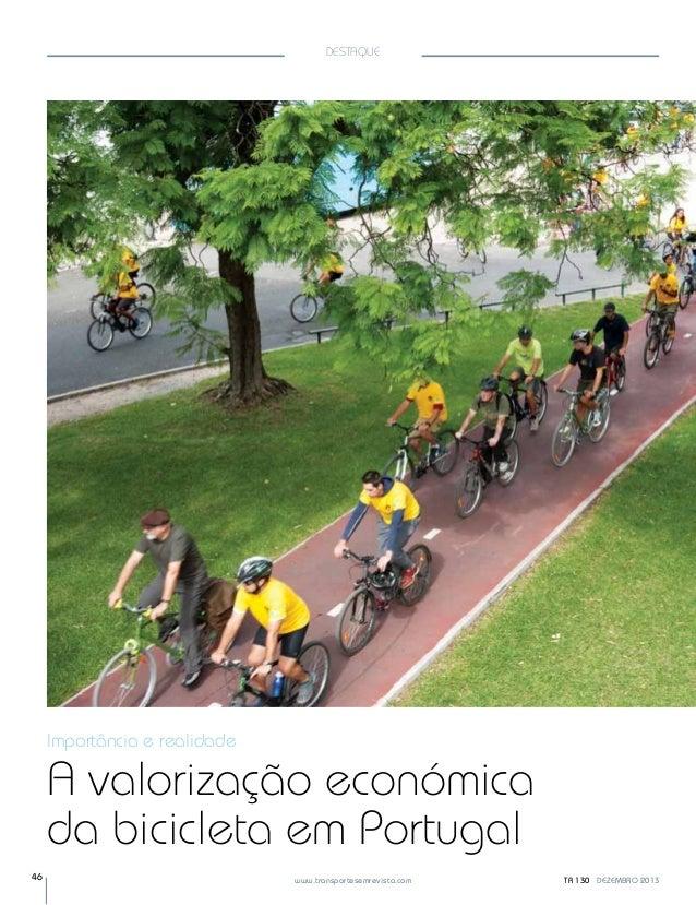 DESTAQUE  Importância e realidade  A valorização económica da bicicleta em Portugal 46  www.transportesemrevista.com  TR 1...