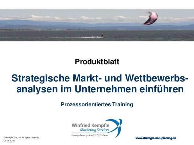 02.05.2015 Copyright © 2015. All rights reserved. www.strategie-und-planung.de Strategische Markt- und Wettbewerbs- analys...