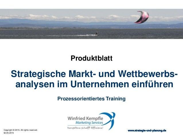 02.05.2015 Copyright © 2015. All rights reserved. www.strategie-und-planung.de Strategische Markt- und Wettbewerbs- analys...