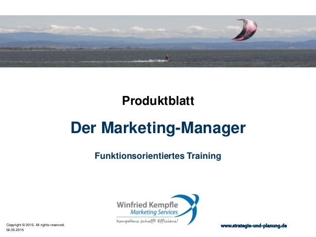 02.05.2015 Copyright © 2015. All rights reserved. www.strategie-und-planung.de Der Marketing-Manager Produktblatt Funktion...
