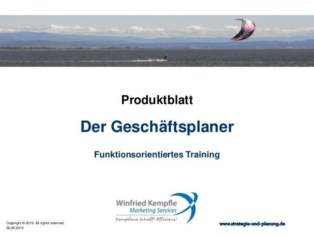 02.05.2015 Copyright © 2015. All rights reserved. www.strategie-und-planung.de Der Geschäftsplaner Produktblatt Funktionso...