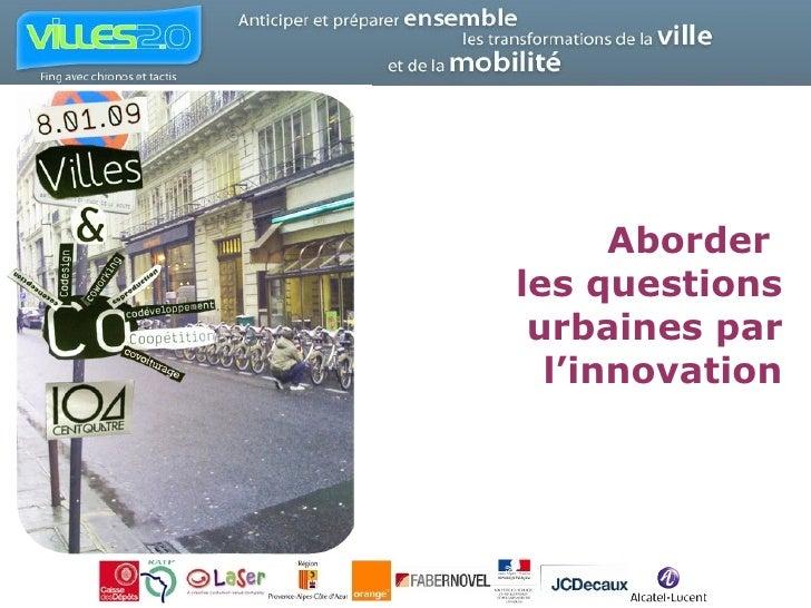 Aborder  les questions urbaines par l'innovation