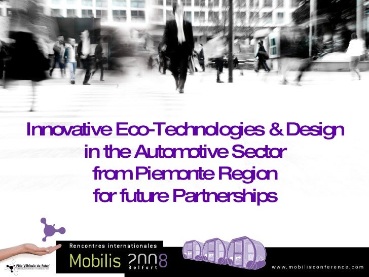 Innovative Eco-Technologies & Design in the Automotive Sector from Piemonte Region for future Partnerships