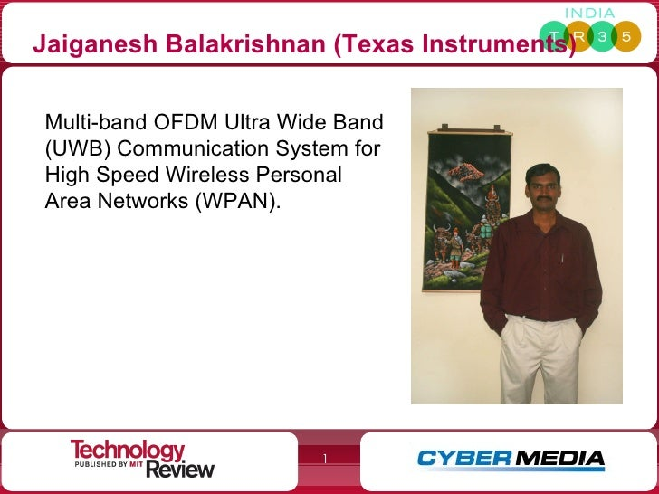 Jaiganesh Balakrishnan (Texas Instruments) Multi-band OFDM Ultra Wide Band (UWB) Communication System for High Speed Wirel...