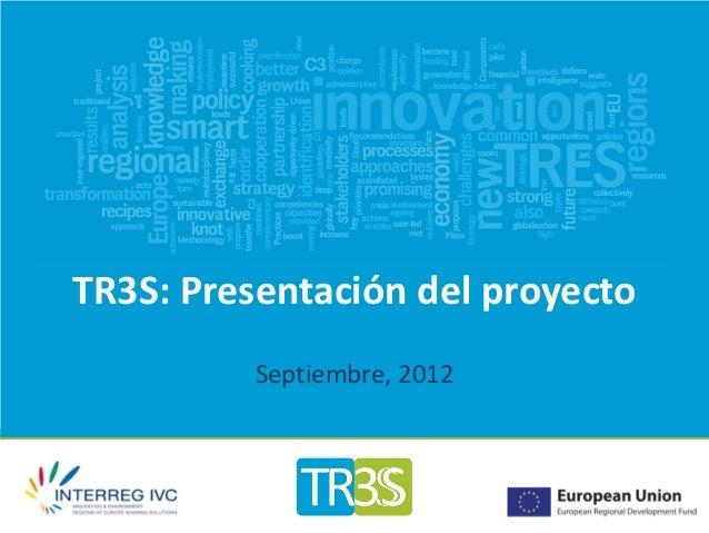 TR3S: Presentación del proyecto          Septiembre, 2012