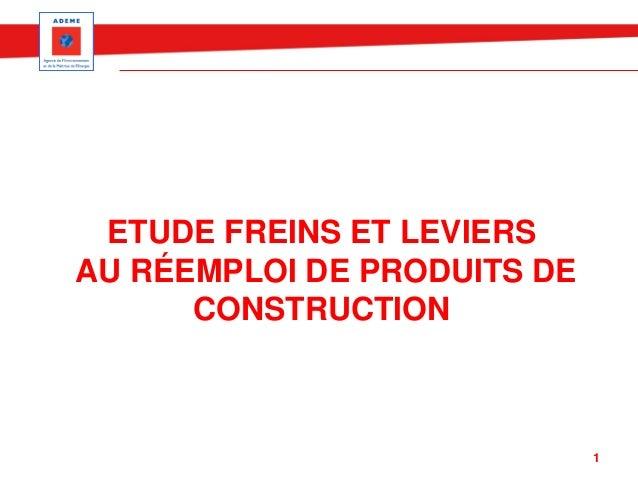 ETUDE FREINS ET LEVIERS AU RÉEMPLOI DE PRODUITS DE CONSTRUCTION 1
