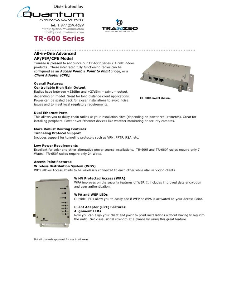 TR-600 Series All-in-One Advanced AP/PtP/CPE Model Tranzeo is pleased to announce our TR-600f Series 2.4 GHz indoor produc...