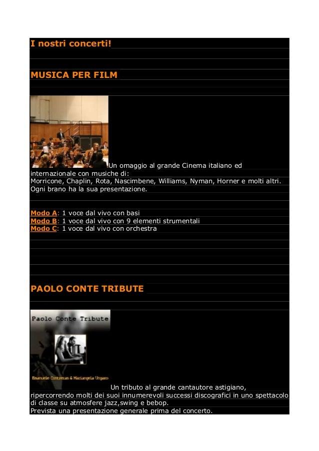 I nostri concerti! MUSICA PER FILM Un omaggio al grande Cinema italiano ed internazionale con musiche di: Morricone, Chapl...