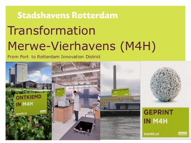 Transformation Merwe-Vierhavens (M4H) From Port to Rotterdam Innovation District