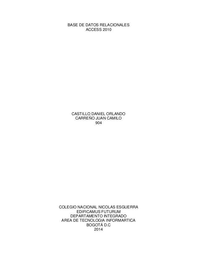 BASE DE DATOS RELACIONALES ACCESS 2010 CASTILLO DANIEL ORLANDO CARREÑO JUAN CAMILO 904 COLEGIO NACIONAL NICOLAS ESGUERRA E...